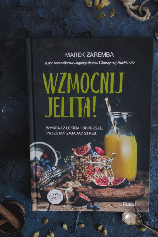 """Recenzja książki """"Wzmocnij Jelita"""" Marka Zareby"""