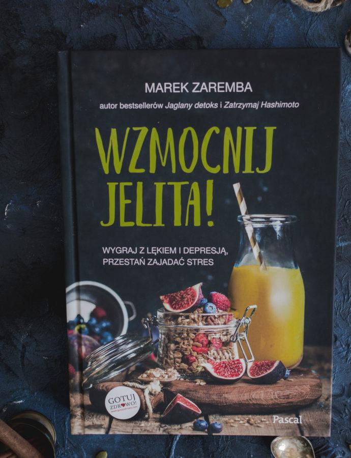 """Recenzja książki """"Wzmocnij Jelita"""" Marka Zareby – dlaczego jestem na nie"""