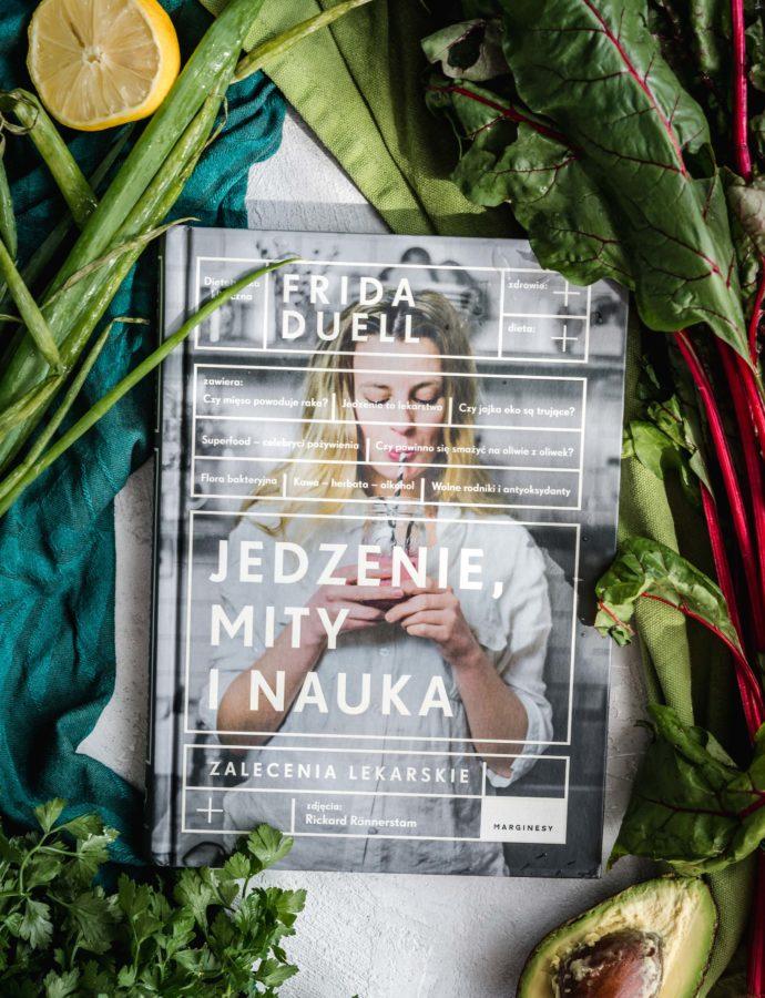 Jedzenie, mity i nauka – recenzja książki Fridy Duell