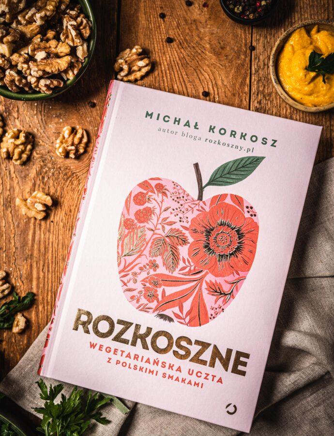 """Rozkosznie się to czyta! – czyli recenzja książki """"Rozkoszne"""" Michała Korkosza"""