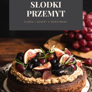 Słodki przemyt e-book kulinarny ciasta i desery z warzywami