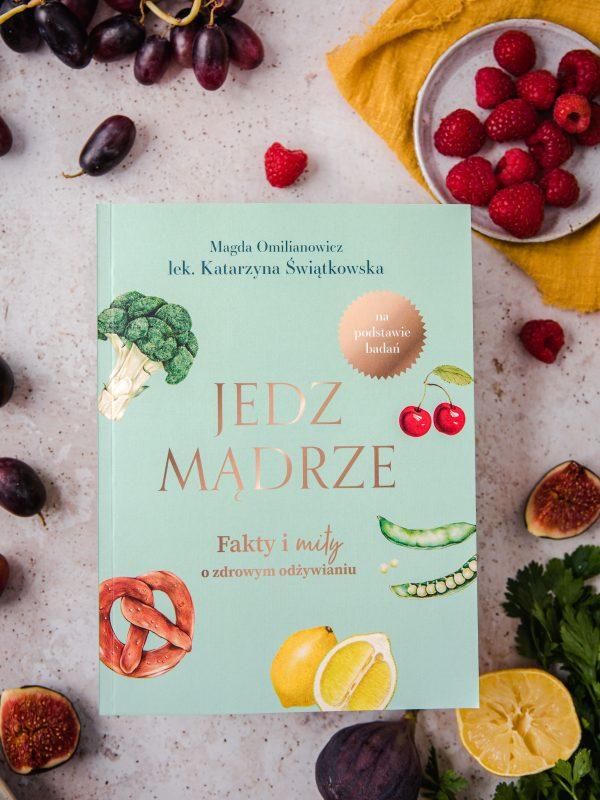 """Recenzja książki """"Jedz mądrze"""" Fakty i mity o zdrowym odżywianiu"""
